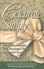 Celebrate Simply: Your Guide to Simpler, More Meaningful Holidays and Special Occasions