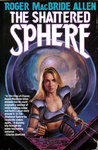 The Shattered Sphere (The Hunted Earth, #2)