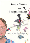 Some Notes on My Programming