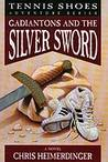 Gadiantons and the Silver Sword (Tennis Shoes, #2)