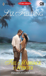 Penyatuan Dua Hati / The Marriage Merger by Liz Fielding