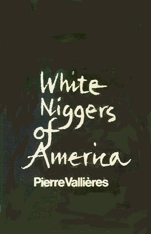 White Niggers of America by Pierre Vallières
