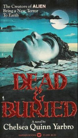 Dead & Buried by Chelsea Quinn Yarbro
