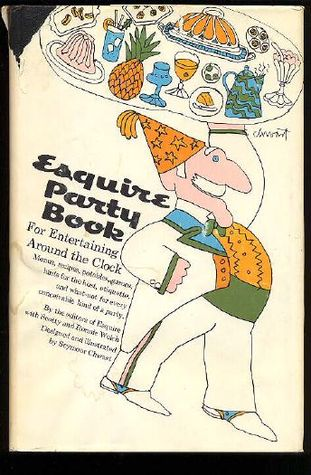 Esquire Party Book: For Entertaining Around the Clock