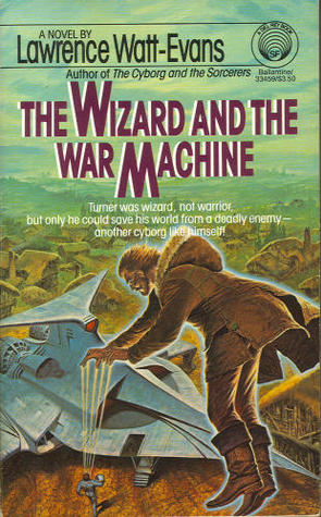 The Wizard and the War Machine by Lawrence Watt-Evans