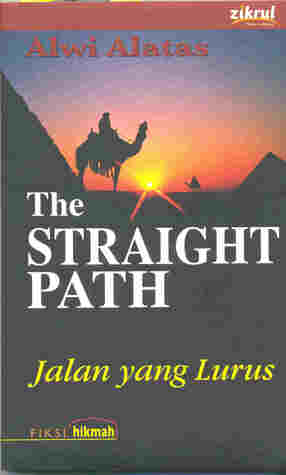 The Straight Path by Alwi Alatas