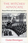 The Witches' Advocate: Basque Witchcraft And The Spanish Inquisition, 1609 1614