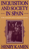 Inquisition and Society in Spain in the Sixteenth and Seventeenth Centuries