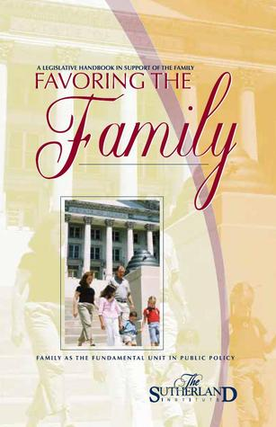 Favoring the Family: A Legislative Handbook in Support of the Family