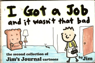 I Got a Job and It Wasn't That Bad by Scott Dikkers