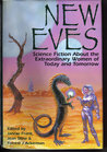 New Eves: Science Fiction About the Extraordinary Women of Today and Tomorrow