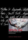 White Ink: Poems on Mothers and Motherhood