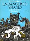 Endangered Species, and Other Fables with a Twist