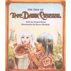 The Tale Of The Dark Crystal by Donna Bass