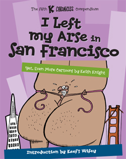 I Left My Arse in San Francisco (K Chronicles #5)