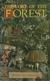 The Lore of the Forest (Myths and Legends)