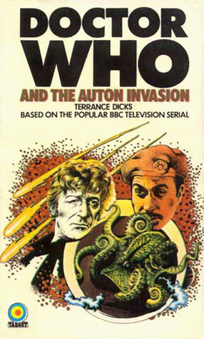 Doctor Who and the Auton Invasion by Terrance Dicks