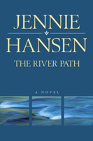 The River Path by Jennie Hansen