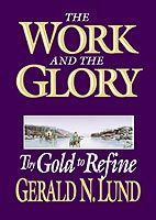 Thy Gold to Refine by Gerald N. Lund