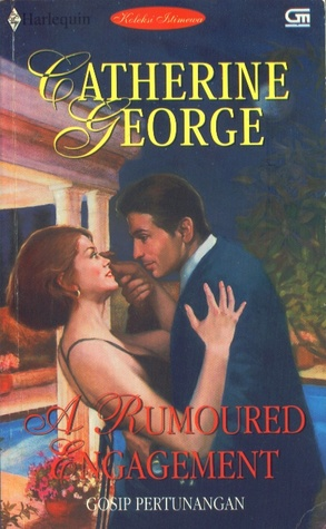 A Rumoured Engagement  / Gosip Pertunangan by Catherine George