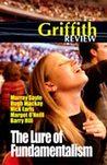 Griffith Review 7: The Lure of Fundamentalism
