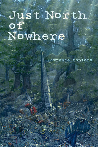 Just North of Nowhere by Lawrence Santoro