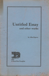 Untitled Essay and other works