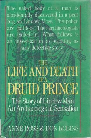 The Life and Death of a Druid Prince by Don Robins