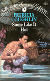 Some Like It Hot (Silhouette Special Edition #523)