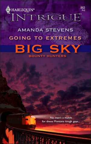 Going to Extremes (Big Sky Bounty Hunters, #1)
