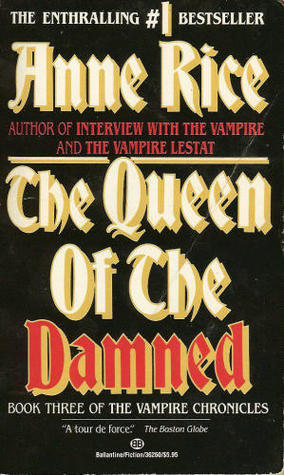 The Queen of the Damned (The Vampire Chronicles, #3)