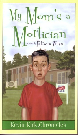 My Mom's a Mortician by Patricia Wiles