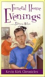 Funeral Home Evenings (Kevin Kirk Chronicles Vol. 2)