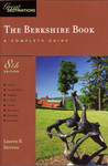 The Berkshire Book: A Complete Guide (A Great Destinations Guide)