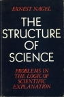The Structure of Science: Problems in the Logic of Scientific Explanation