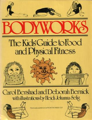 Bodyworks: The Kids' Guide to Food and Physical Fitness