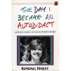The Day I Became an Autodidact by Kendall Hailey