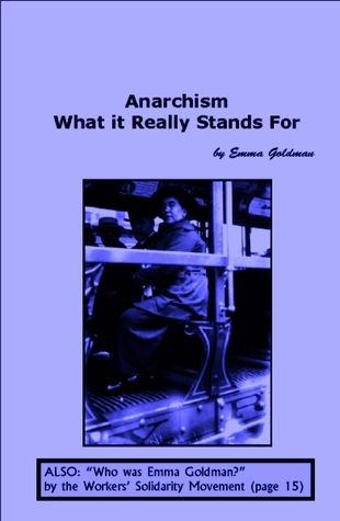 Anarchism - What it Really Stands For by Emma Goldman