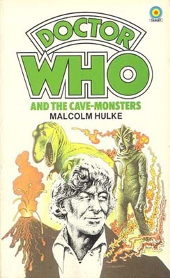 Doctor Who and the Cave-Monsters by Malcolm Hulke
