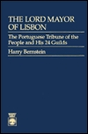 The Lord Mayor of Lisbon: The Portuguese Tribune of the People and His 24 Guilds