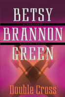 Double Cross by Betsy Brannon Green