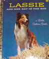 Lassie and Her Day in the Sun (a Little Golden Book)