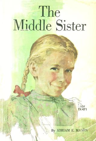 The Middle Sister by Miriam E. Mason