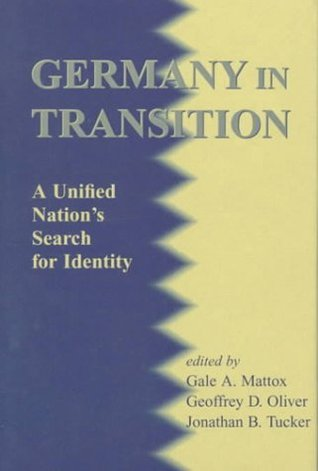 Germany In Transition: A Unified Nation's Search For Identity