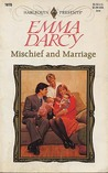 Mischief and Marriage by Emma Darcy