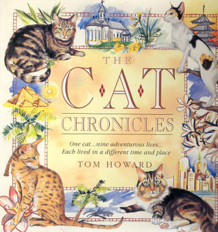The Cat Chronicles: One Cat-- Nine Adventurous Lives-- Each Lived in a Different Time and Place