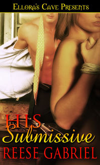 His Submissive by Reese Gabriel