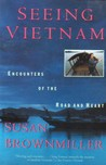 Seeing Vietnam: Encounters of the Road and Heart
