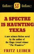 A Spectre Is Haunting Texas by Fritz Leiber