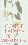 De Vriendschap by Connie Palmen
